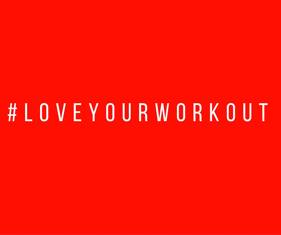 #loveyourworkout